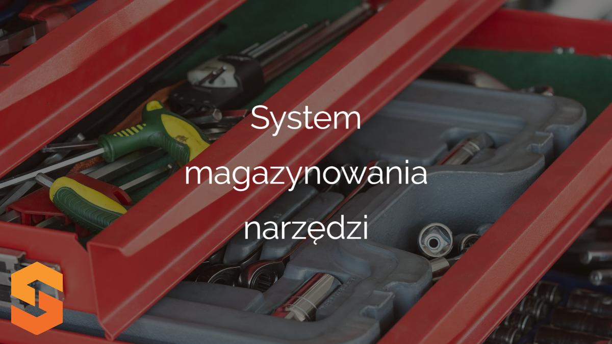 System magazynowania narzędzi