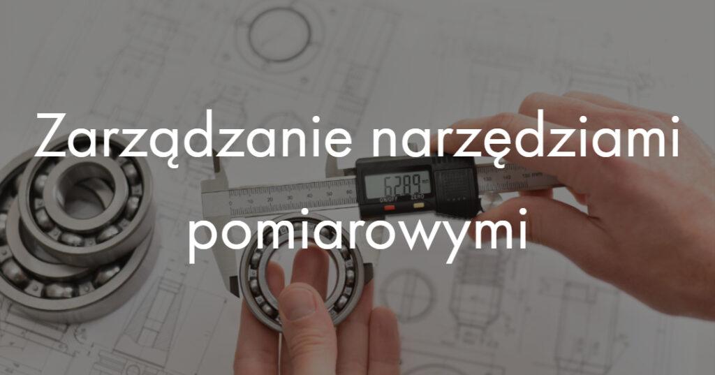 Zarządzanie narzędziami pomiarowymi